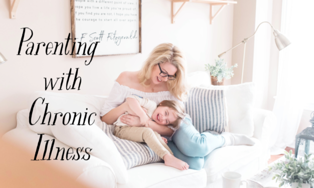 Parenting with Chronic Illness